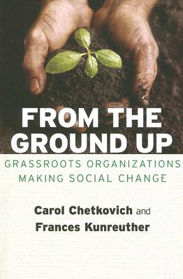 From the Ground Up By Chetkovich, Carol/ Kunreuther, Frances